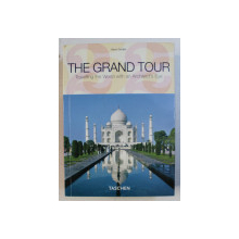 THE GRAND TOUR - TRAVELLING THE WORLD WITH AN ARCHITECT 'S EYE by HARRY SEIDLER , 2007