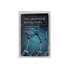 THE GRAPHENE REVOLUTION - THE  WEIRD SCIENCE OF THE ULTRATHIN by BRIAN CLEGG , 2018