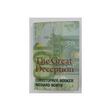 THE GREAT DECEPTION: THE SECRET HISTORY OF THE EUROPEAN UNION by CHRISTOPHER BOOKER / RICHARD NORTH , 2003