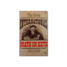 THE GREAT INTERNATIONAL MATH ON KEYS BOOK by RALPH A . OLIVA ...LINDA R. FOWLER , 1976