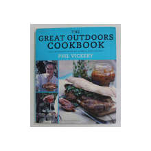 THE GREAT OUTDOORS COOKBOOK - OVER 140 RECIPES by PHIL VICKERY , 2011
