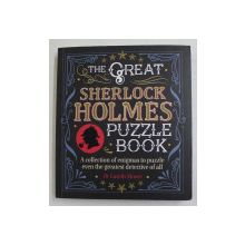 THE GREAT SHERLOCK HOLMES PUZZLE BOOK - A COLLECTION OF ENIGMA TO PUZZLE EVEN THE GREATEST DETECTIVE OF ALL by Dr . GARETH MOORE , 2019