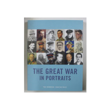 THE GREAT WAR IN PORTRAITS by PAUL MOORHOUSE and SEBASTIAN FAULKS , 2014