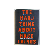 THE HARD THING ABOUT HARD THINGS by BEN HOROWITZ , 2014