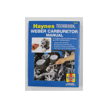 THE HAYNES WEBER CARBURETOR MANUAL by A.K. LEGG ...JOHN H. HAYNES , 1995