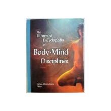 THE ILLUSTRATED ENCYCLOPEDIA OF BODY - MIND DISCIPLINES , editor NANCY ALLISON , 1998