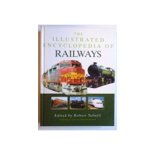 THE ILLUSTRATED ENCYCLOPEDIA OF RAILWAYS by ROBERT TUFNELL , 2007
