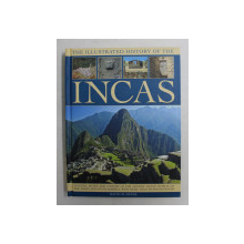 THE ILLUSTRATED HISTORY OF THE INCAS by DAVID M. JONES , WITH MORE THAN 500 PHOTOGRAPHS  , 2013