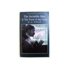 THE INVISIBLE MAN & THE GOOD OF THE GODS by H.G. WELLS , 2017