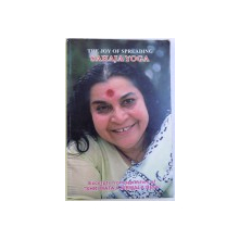 THE JOY  OF SPREADING SAHAJA YOGA  - EXCERPTS FROM SPEECHES OF SHRI MATAJI NIRMALA DEVI , 2006