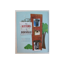 THE KITTENS OF BOXVILLE , 2009