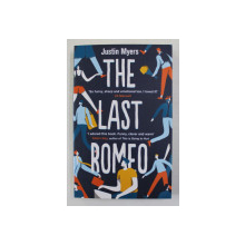 THE LAST ROMEO by JUSTIN MYERS , 2018