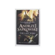 THE LAST WISH by ANDRZEJ SAPKOWSKI , 2007