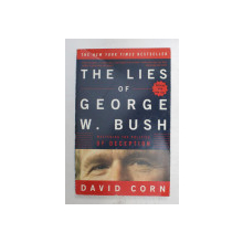 THE LIES OF GEORGE W. BUSH by DAVID CORN , 2003