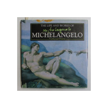 THE LIFE AND WORKS OF MICHELANGELO by NATHANIEL HARRIS , 2002