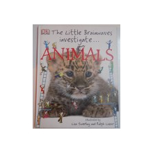 THE LITTLE BRAINWAVES INVESTIGATE ANIMALS , ILLUSTRATED by LISA SWERLING AND RALPH LAZAR , 2010