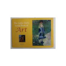 THE LITTLE GIRL ' S LITTKE BOOK OF ART by KATHRIN DIXON , 2014