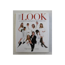 THE LOOK  - AGUIDE TO DRESSING FROM THE INSIDE OUT by RANDOLPH DUKE , 2003