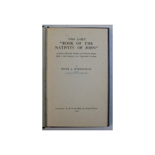 THE LOST  ' BOOK OF THE NATIVITY OF JOHN '  - A STUDY IN MESSIANIC FOLKLORE AND CHRISTIAN ORIGINS by HUGH J. SCHONFIELD , 1929