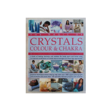 THE MAGIC OF CRYSTALS COLOUR AND CHAKRA , 2006