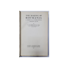THE MAKING OF ROUMANIA, A STUDY OF AN INTERNATIONAL PROBLEM, 1856-1866 by T. W. RIKER - LONDRA, 1931