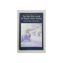 THE MAN WHO WOULD BE KING and OTHER STORIES by RUDYARD KIPLING , 2009