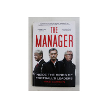 THE MANAGER  - INSIDE THE MINDS OF FOOTBALL 'S LEADERS by MIKE CARSON , 2014