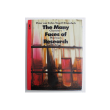 THE MANY FACES OF RESEARCH - CHEMISTRY , PHARMACY , MEDICINE by PETER VON ZAHN and INGOLF RHEINHOLZ , 1980