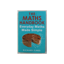 THE MATHS HANDBOOK , EVERYDAY MATHS MADE SIMPLE by RICHARD ELWES , 2014