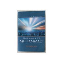 THE MESSENGER OF GOD MUHAMMAD  -  AN ANALYSIS OF THE PROPHET ' S LIFE by FETTHULLAH GULEN , 2005