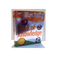THE MILES KELLY BOOK OF KNOWLEDGE , 2005