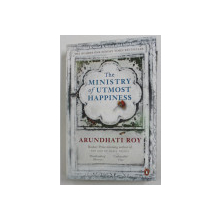 THE MINISTRY OF UTMOST HAPPINES by ARUNDHATI ROY , 2018