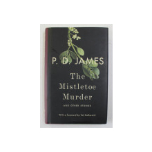 THE MISTLETOE MURDER AND OTHER STOIRES by P.D. JAMES , 2016