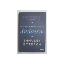 THE  MODERN GUIDE TO JUDAISM by SHMULEY BOTEACH , 2012 , PREZINTA SUBLINIERI CU CREIONUL *