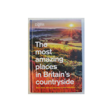 THE MOST AMAZING PLACES IN BRITAIN ' S COUNTRYSIDE , MORE THAN 500 SPECTACULAR SCENIC WONDERS , 2009