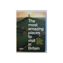 THE MOST AMAZING PLACES TO VISIT IN BRITAIN , THE 1000 MOST UNUSUAL , BEAUTIFUL AND CAPTIVATING SPOTS IN BRITAIN , 2006