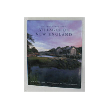 THE MOST BEAUTIFUL VILLAGES OF NEW ENGLAND by TOM SHACHTMAN , photographs by LEN RUBENSTEIN , 1997
