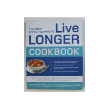 THE MOST EFFECTIVE WAYS TO LIVE LONGER - COOKBOOK  by JONNY BOWDEN and JEANNETTE BESSINGER , 2010