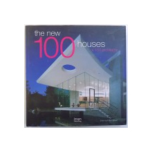THE NEW 100 HOUSES X 100 ARCHITECTS , edited by ROBYN BEAVER , 2007
