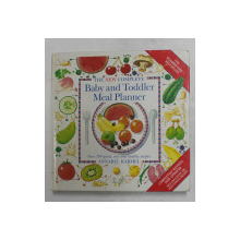 THE  NEW COMPLETE BABY AND TODDLER MEAL PLANNER , OVER 200 QUICK , EASY AND HEALTHY RECIPES by ANNABEL KARMEL , 1998
