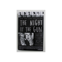 THE NIGHT OF THE GUN by DAVID CARR , 2009