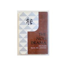 THE NOH DRAMA  - TEN PLAYS FROM THE JAPANESE , 1982