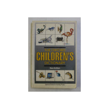THE OXFORD CHILDREN 'S DICTIONARY  , compiled by ALAN SPOONER and JOHN WESTON , illustrated by BILL le FEVER and PAUL THOMAS , 1987