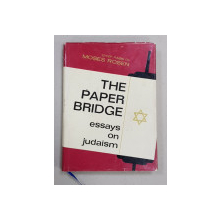 THE PAPER BRIDGE  - ESSAYS ON JUDAISM by CHIEF RABBI DR. MOSES ROSEN , 1973