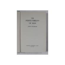 THE PERFECTIBILITY OF MAN by JOHN PASSMORE , 1970 , PREZINTA SUBLINIERI CU  MARKERUL *