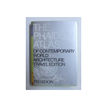 THE PHAIDON ATLAS OF CONTEMPORARY WORLD ARCHITECTURE TRAVEL EDITION , 2000