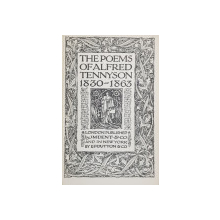 THE POEMS OF ALFRED TENNYSON  - POETRY AND DRAMA - 1830 - 1863 , with an introduction by ERNEST RHYS , 1907