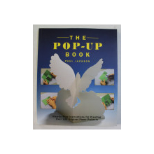 THE POP  - UP BOOK by PAUL JACKSON , STEP -  BY - STEP INSTRUCTIONS FOR CREATING OVER 100 ORIGINAL PAPER PROJECTS , 1993