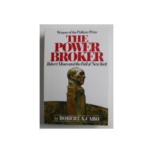 THE POWER BROKER - ROBERT MOSES AND THE FALL OF NEW YORK by ROBERT A . CARO , 2019, EDITIE ANASTATICA