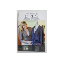 THE POWER OF DRES - - DRES SYSTEM 'S GUIDE TO BUILDING A PROFESSIONAL IMAGE AND WORKING WARDROBE , by MARGARET SPENCER , 2012